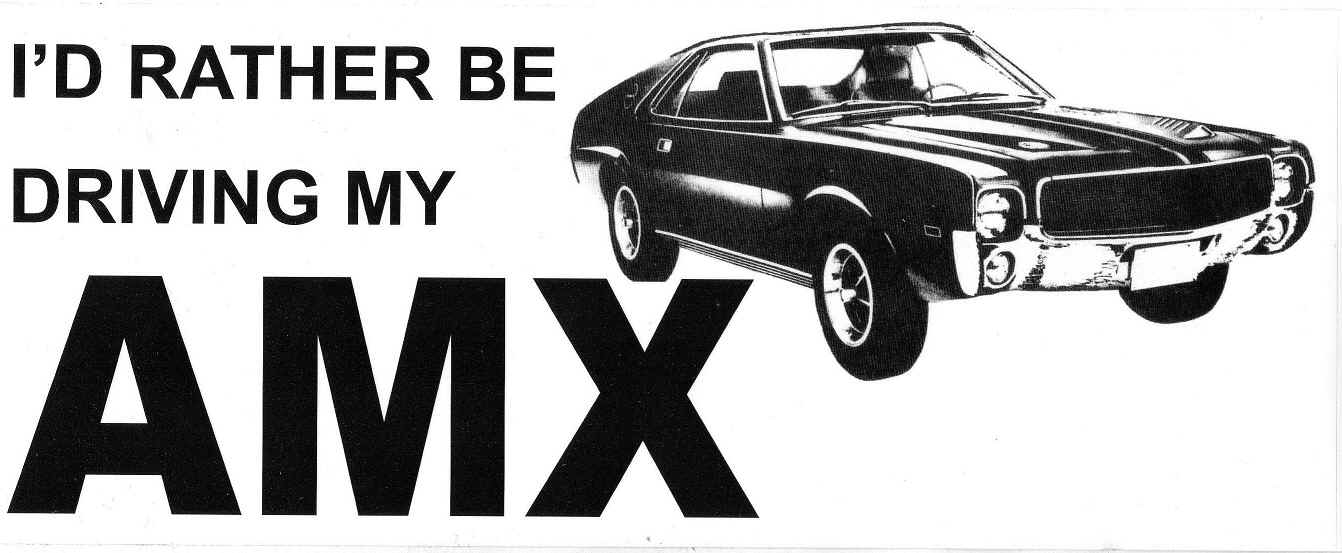 id-rather-be-driving-my-amx.JPG (376511 bytes)